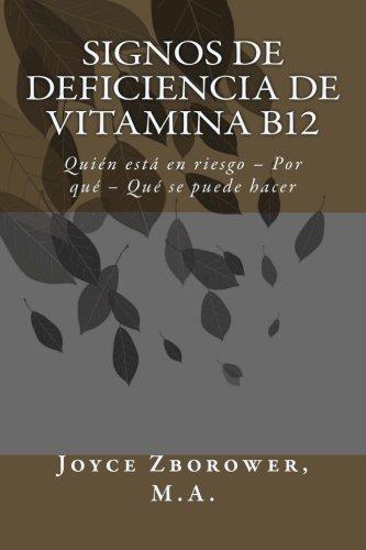 Signos de Deficiencia de Vitamina B12: Quién está en riesgo – Por qué – Qué se puede hacer