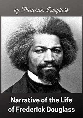 Narrative of the Life of Frederick Douglass, an American Slave (Annotated) (English Edition)