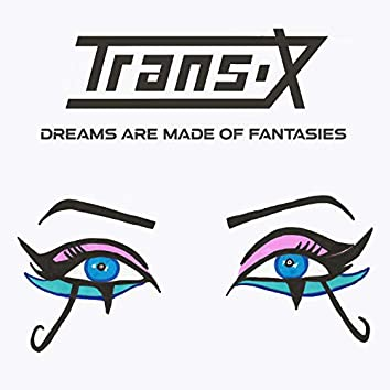 Dreams Are Made of Fantasies
