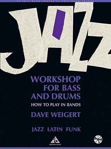 Jazz Workshop for Bass and Drums: How to play in Bands. Bass und Schlagzeug. Lehrbuch mit CD. (Advance Music)