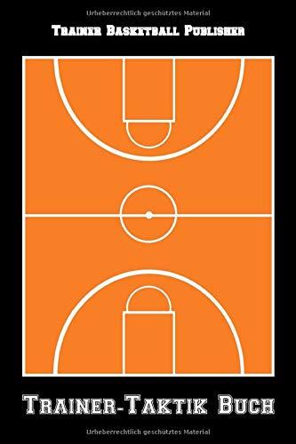 Trainer Basketball: Trainer-Taktik Buch | Für Taktik, Strategie und Training | Planung & Organisation | 105 Spielfeld und punktierte Seiten für Notizen | Format ca. A5 |