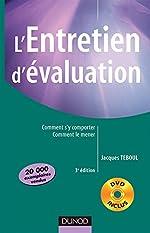 L'entretien d'évaluation - 3ème édition - Comment s'y comporter, comment le mener avec DVD - Comment s'y comporter, comment le mener avec DVD de Jacques Teboul