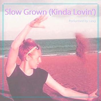 Slow Grown (Kinda Lovin') (Demo) (Acoustic version)