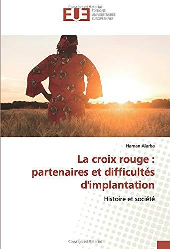 La croix rouge : partenaires et difficultés d'implantation: Histoire et société