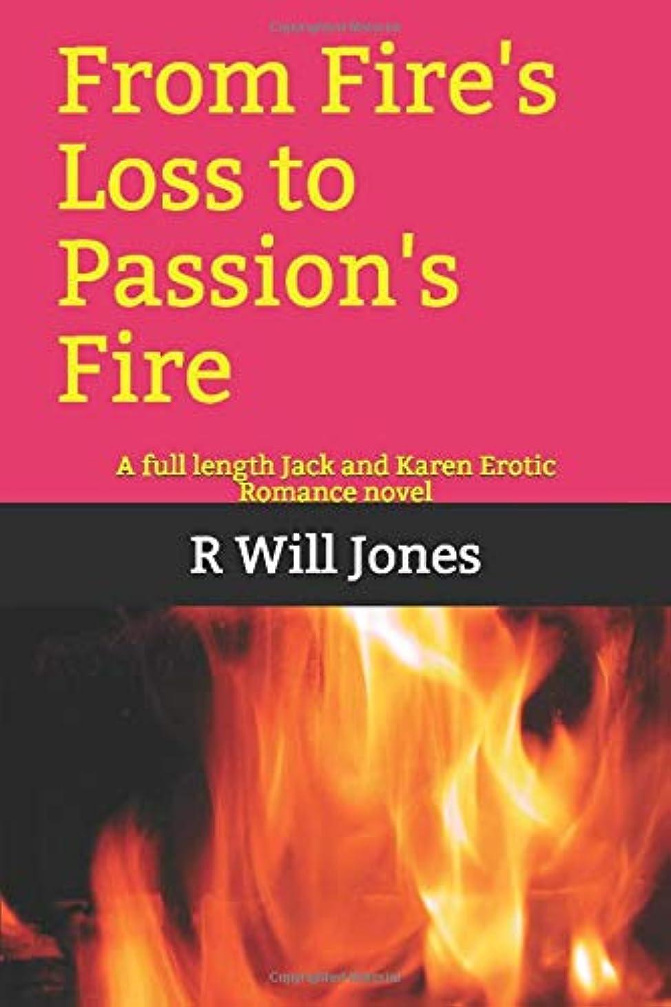 横に消毒する速報From Fire's Loss to Passion's Fire: A full length Jack and Karen Erotic Romance novel