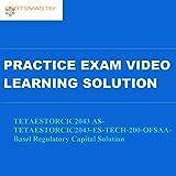 Certsmasters TETAESTORCIC2043 AS-TETAESTORCIC2043-ES-TECH-200-OFSAA-Basel Regulatory Capital Solution Practice Exam Video Learning Solution