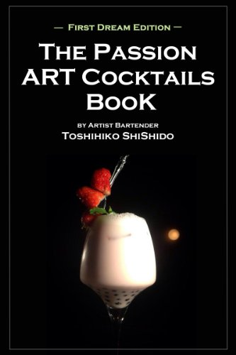 The Passion ART Cocktails Book First Dream Edition (English Edition)