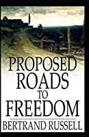 Proposed Roads to Freedom: (illustrated edition)