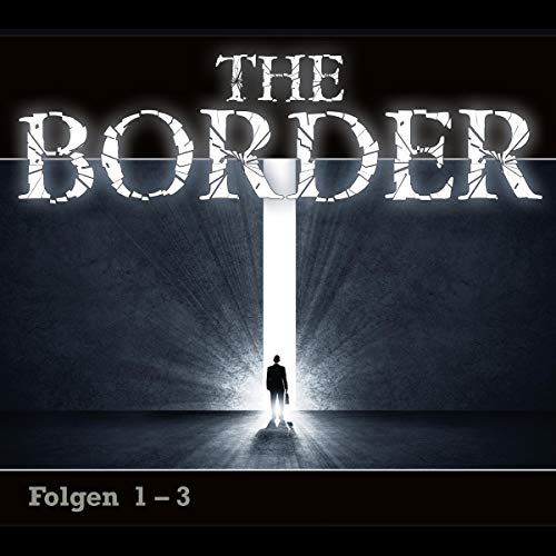 The Border 1-3 (German edition) audiobook cover art