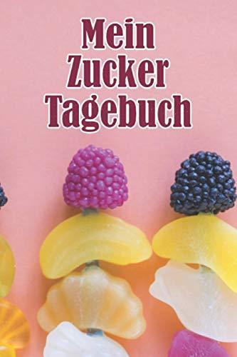 Mein Zuckertagebuch: Punktiertes Notizbuch mit 120 Seiten für alle Notizen, Termine, Skizzen, Einträge, Erlebnisse und Protokolle zum Selberschreiben und gestalten