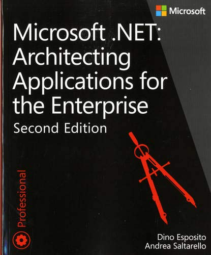 Compare Textbook Prices for Microsoft .NET - Architecting Applications for the Enterprise Developer Reference 2 Edition ISBN 8601411330902 by Esposito, Dino,Saltarello, Andrea