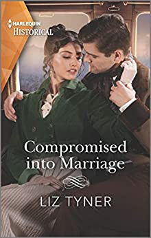 Compromised into Marriage (Harlequin Historical) by [Liz Tyner]
