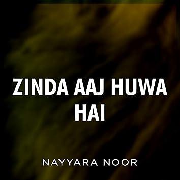 Zinda Aaj Huwa Hai