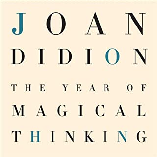 The Year of Magical Thinking                   By:                                                                                                                                 Joan Didion                               Narrated by:                                                                                                                                 Barbara Caruso                      Length: 5 hrs and 5 mins     2,711 ratings     Overall 4.0