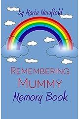 Remembering Mummy: A Memory Book for Grieving Children: Volume 2 (Memory Books for Bereaved Children) Paperback