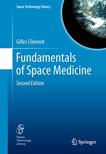 Fundamentals of Space Medicine (Space Technology Library (23))