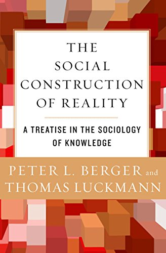 Ebook The Social Construction Of Reality A Treatise In The Sociology Of Knowledge By Peter L Berger