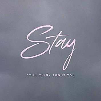 S.T.a.Y (Still Think About You)