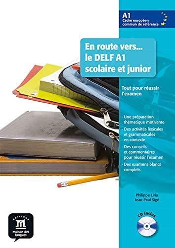 En route vers le DELF scolaire et junior A1 - Libro del alumno + CD: Livre + CD A1 (Fle- Texto Frances)