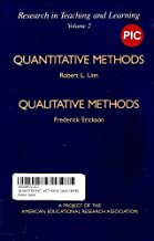 Quantitative Methods Qualitative Methods: A Project of the American Educational Research Association (Research in Teaching and Learning, Vol. 2)