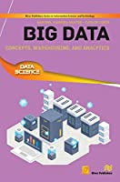 Big Data: Concepts, Warehousing, and Analytics Front Cover