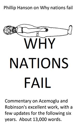 Phillip Hanson on Why nations fail by Acemoglu and Robinson (English Edition)