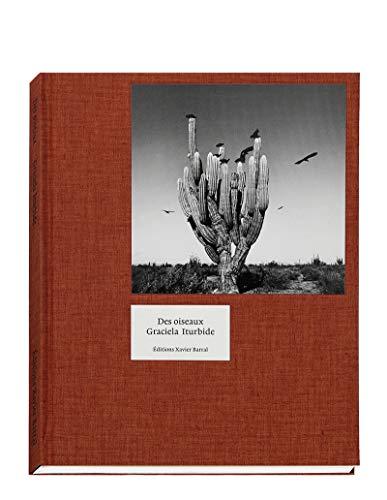Des Oiseaux - Graciela Iturbide (version française)