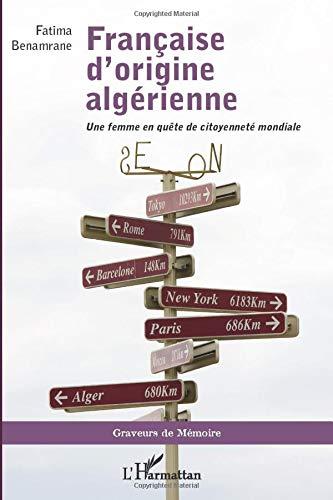 Française d'origine algérienne: Une femme en quête de citoyenneté mondiale