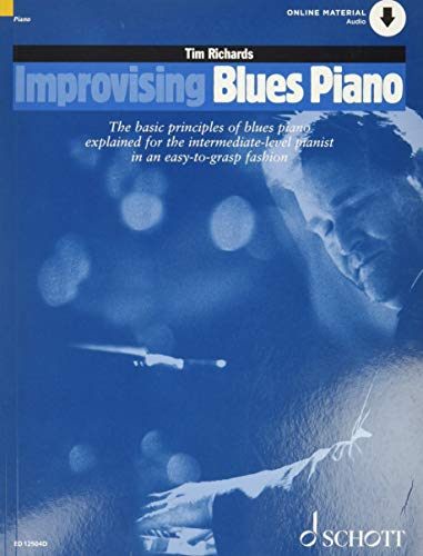 Improvising Blues Piano: The basic principles of blues piano explained for the intermediate-level pianist in an easy-to-grasp fashion. Klavier. Ausgabe mit Online-Audiodatei. (Schott Pop-Styles)