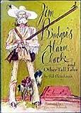 Jim Bridger's Alarm Clock and Other Tall Tales (Unicorn Book)