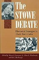 """The Stowe Debate: Rhetorical Strategies in """"Uncle Tom's Cabin"""""""