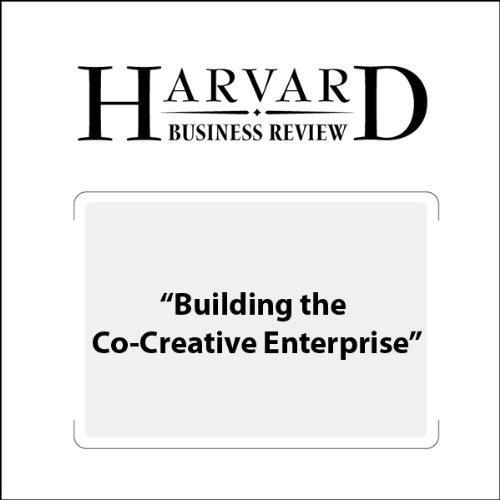 Building the Co-Creative Enterprise (Harvard Business Review) audiobook cover art