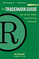 The Trademark Guide: How You Can Protect and Profit from Trademarks (Third Edition) (Allworth Intellectual Property Made Easy Series)