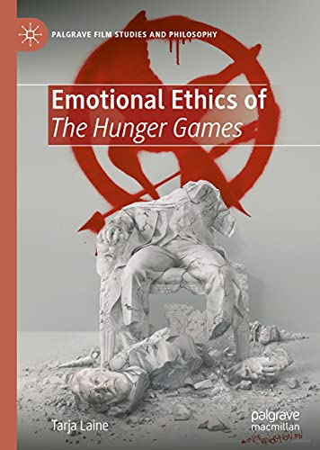 Emotional Ethics of The Hunger Games (Palgrave Film Studies and Philosophy) (English Edition)