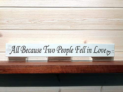 All Because Two People Fell In Love Wall Plaque Laser Engraved Personalized Custom Sign 162 by SignsByAllSeasons
