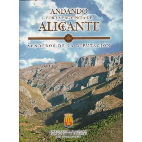 Andando por la provincia de Alicante. Senderos de la Diputación