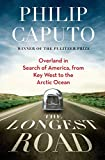 The Longest Road : Overland in Search of America, from Key West to the Arctic Ocean (Relié)