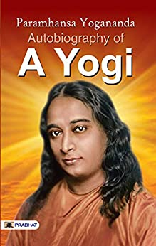 Autobiography of a Yogi (Best Motivational Books for Personal Development (Design Your Life)) by [Paramahansa Yogananda]