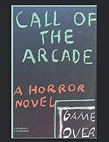 Call of the Arcade (Horror's Call)