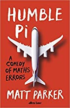 By [Parker Matt] Humble Pi Paperback 2019