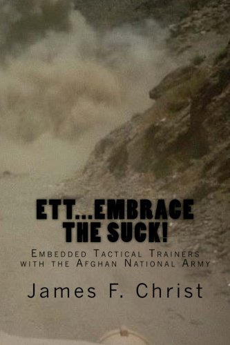 ETT...Embrace the Suck!: Embedded Tactical Trainers with the Afghan National Army