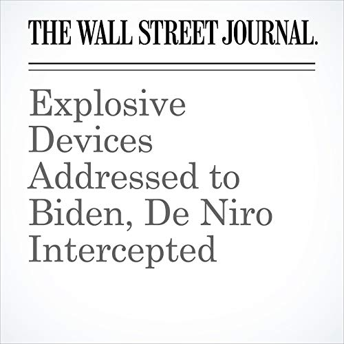 Explosive Devices Addressed to Biden, De Niro Intercepted copertina