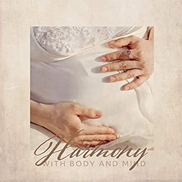 Harmony with Body and Mind – New Age Calming Music for Pregnant Woman