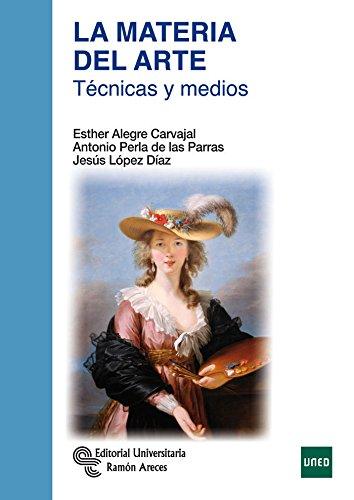 La Materia del Arte: Técnicas y medios (Manuales)