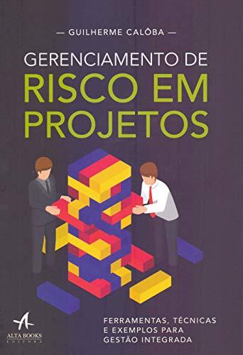 Gerenciamento de risco em projetos: ferramentas, técnicas e exemplos para gestão integrada