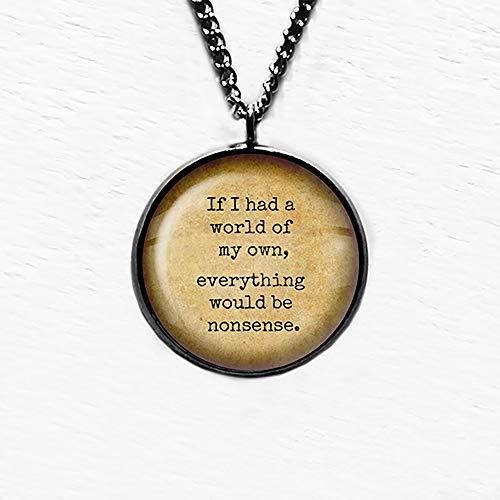 Alice in Wonderland A World of my Own Everything Nonsense Unsinn Anhänger Halskette