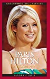 Paris Hilton: A Biography (Greenwood Biographies)