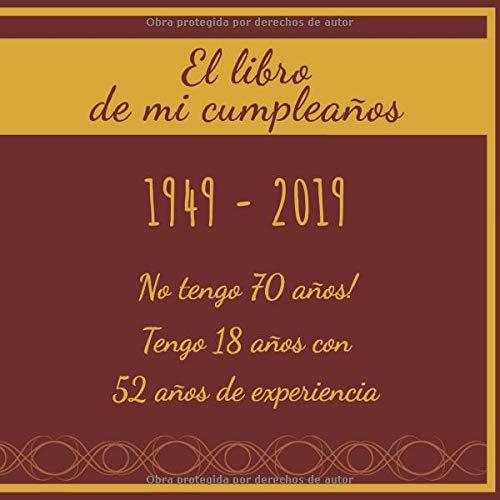 El libro mi cumpleaños 1949 - 2019 No tengo 70 años!