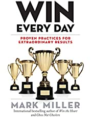 Win Every Day: Proven Practices for Extraordinary Results: 5