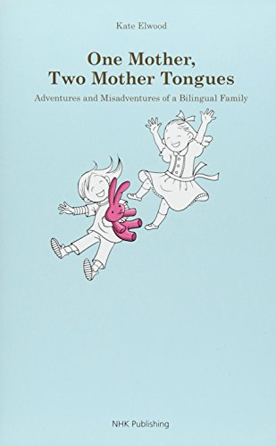 One mother two mother tongues Adventures and Misadventures of a Bilingual Family ( )